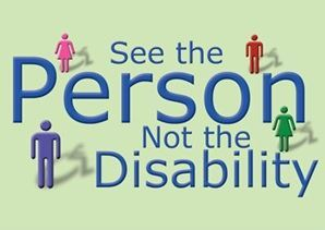 See the Person, Not the Disability